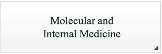 Molecular and Internal medicine